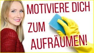 SO MOTIVIERST DU DICH ZUM AUFRÄUMEN! 10 TIPPS