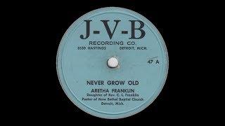 Aretha Franklin Never Grow Old  J-V-B 47 A