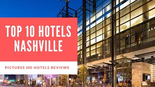 Top 10 Hotels in Nashville, Tennessee, United States of America