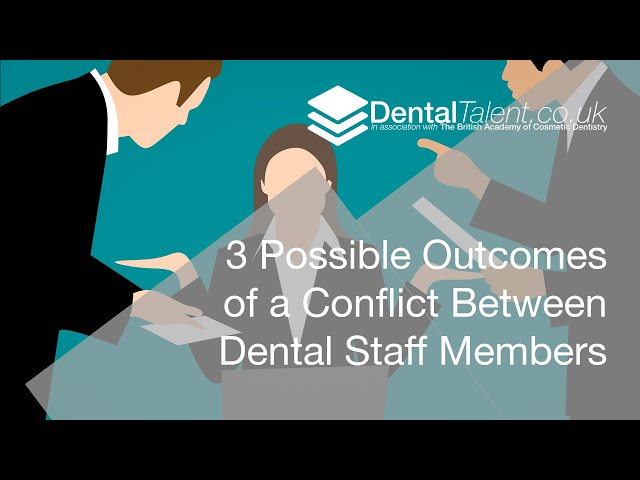 🆕 3 Possible Outcomes Of A Conflict Between Dental Staff Members Private Dentist Jobs Near Me