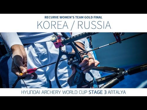 Korea v Russia – Recurve Women's Team Gold Final | Antalya 2016