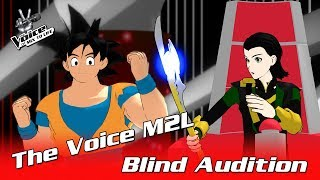 ✪ Goku - Heroes Tonight ✪ Blind Auditions ► The Voice M2L