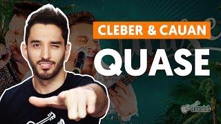 Baixar QUASE - Cleber e Cauan (aula de violão simplificada)