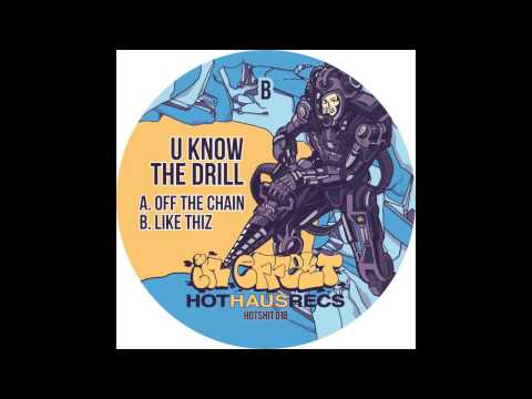 U KNO THE DRILL - LIKE THIZ - OUT 20TH APRIL - HOT HAUS RECS