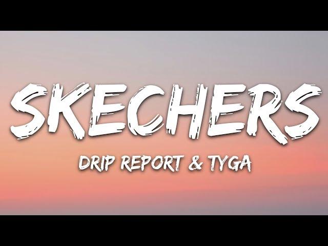 DripReport - Skechers (Lyrics) ft. Tyga