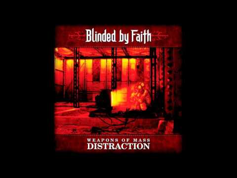 BLINDED BY FAITH - Weapons of Mass Distraction [Full Album]