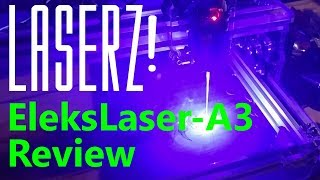 Cheap Laser Engraver Review: EleksLaser-A3 Pro 2500mW  [PINNED COMMENT: UPDATE]