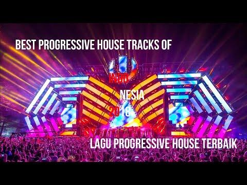 (Part I) Best Progressive House Tracks of Indonesia - Lagu Progressive House Terbaik Indonesia 2018