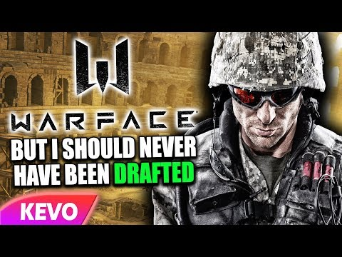 Warface but I should never have been drafted