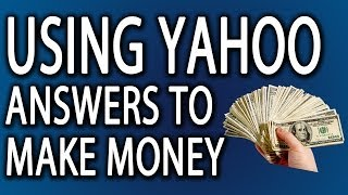 Using yahoo answers to get traffic and make money online