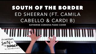 Ed Sheeran - South of the Border (feat. Camila Cabello & Cardi B) (HQ piano cover)
