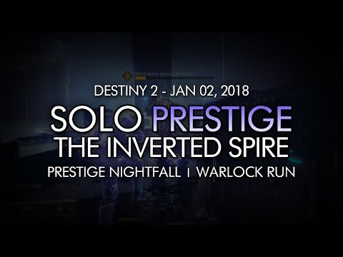 Destiny 2 - Solo Prestige Nightfall: The Inverted Spire (Warlock - Week 18, New Nightfall)