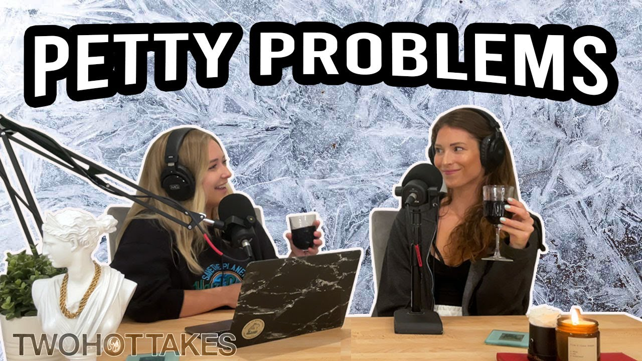 Petty Problems.. They're Like Icebergs -- FULL LENGTH EPISODE