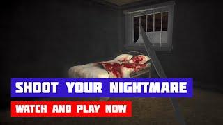 Shoot Your Nightmare: The Beginning · Game · Walkthrough