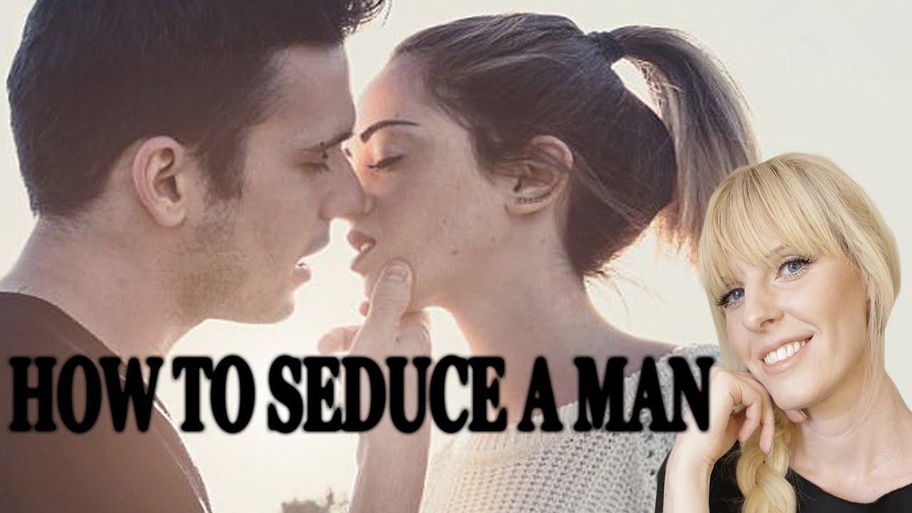 What seduce a man