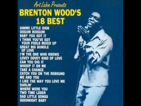 Brenton Wood ~ I Think You've Got Your Fools Mixed Up