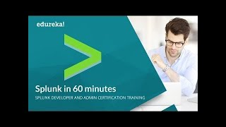 Splunk in 60 Minutes | Splunk Tutorial For Beginners | Splunk Training | Splunk Tutorial | Edureka
