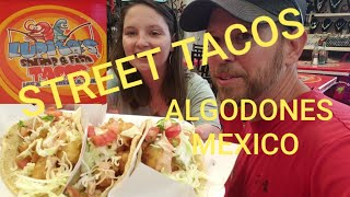 AUTHENTIC STREET TACOS FROM LUPITA'S, ALGODONES MEXICO