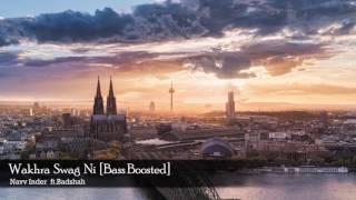 Download Hindi Video Songs - Wakhra Swag Ni [BASS BOOSTED] || Navv Inder ft. Badshah