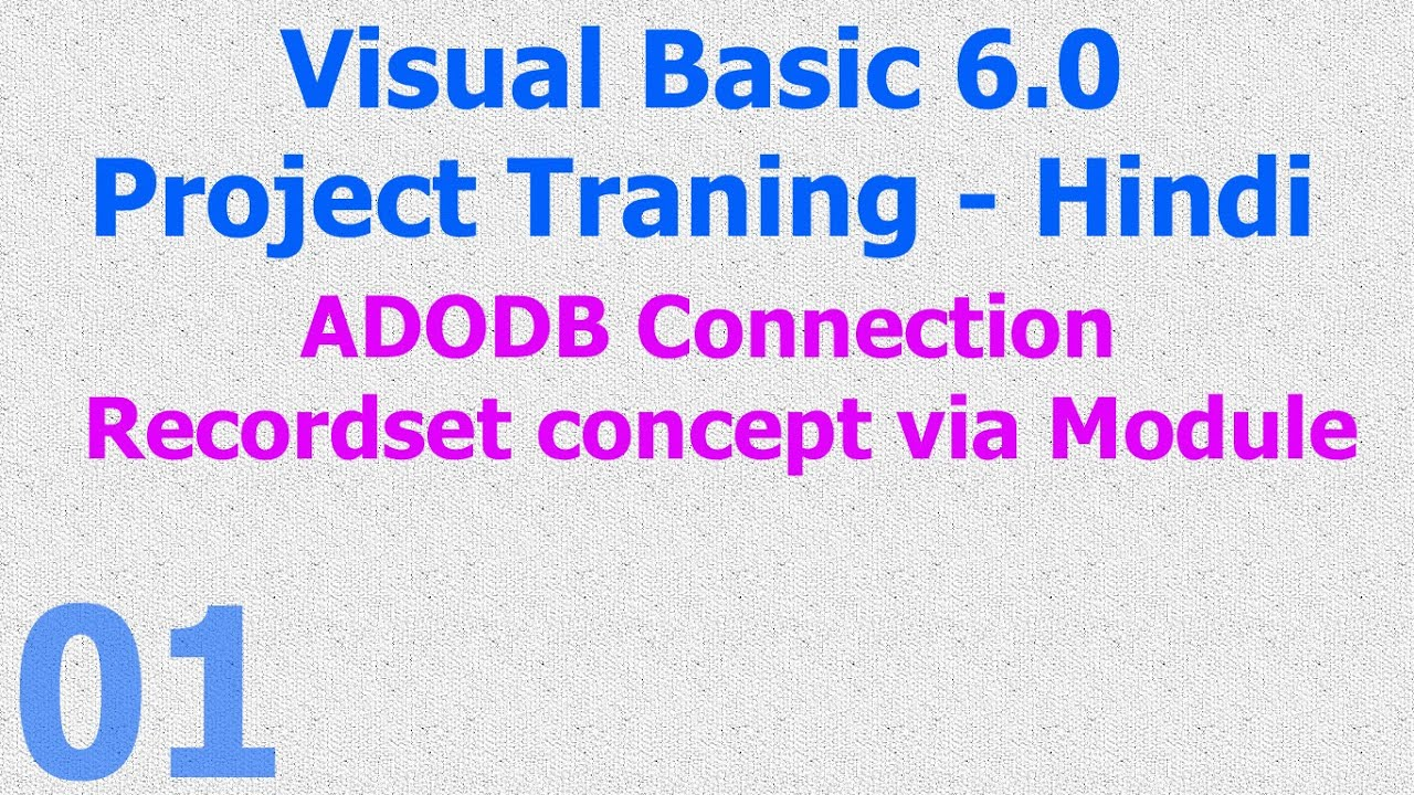 01 Visual Basic 6 0 Project Traning ADODB Connection
