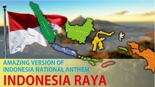 Amazing Version of Indonesia National Anthem - Indonesia Raya (HD)