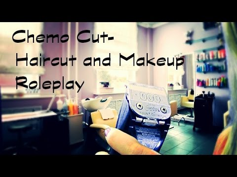ASMR - The Chemo Cut ***A Haircut and Makeup Role Play**