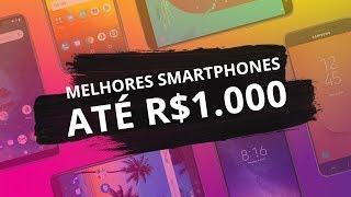 Melhores smartphones até R$ 1.000 de 2018