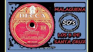 Los 3 De Santa Cruz - Malaguena