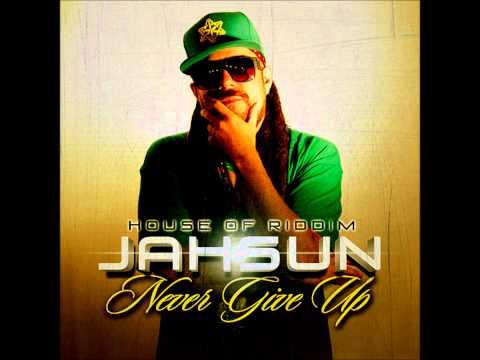 Jah Sun - Never Give Up [Reggae Music 2014]