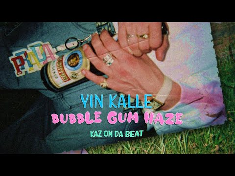 YIN KALLE – BUBBLE GUM HAZE