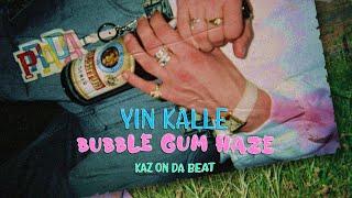YIN KALLE - BUBBLE GUM HAZE (prod. KazOnDaBeat)