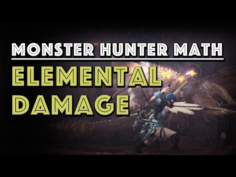 Monster Hunter Math: Elemental Damage explained in depth (MHW)