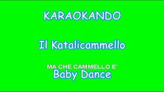 Karaoke Baby Dance - Il Katalicammello - Il Coro dell'Antoniano ( Testo )