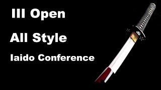 Demonstration 34: III Open All Style Conference Iaido