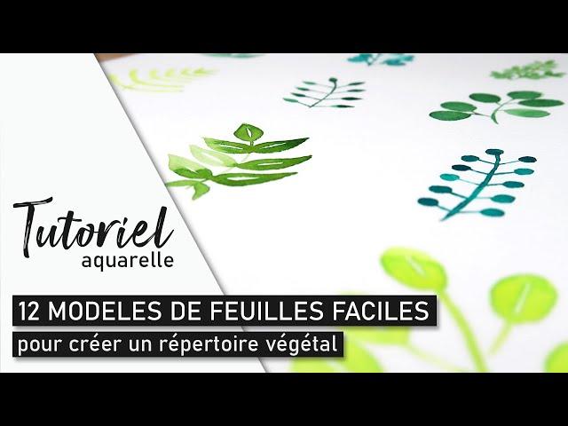 TUTO AQUARELLE - 12 modèles de feuilles faciles à peindre (débutant)