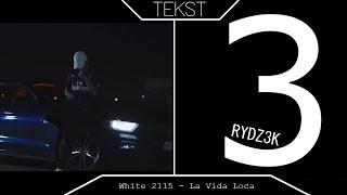 TEKST - White 2115 - La Vida Loca