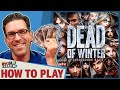 watch he video of Dead Of Winter - How To Play