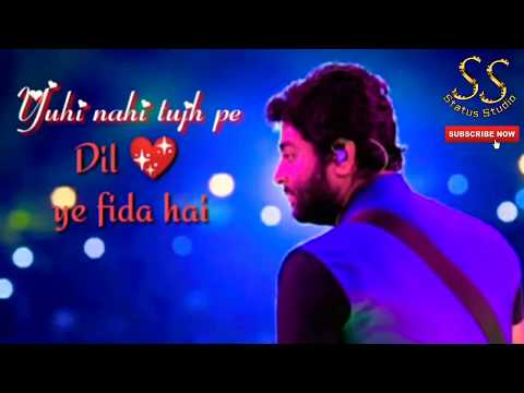 Yuhi Nahi Tujhpe Dil Ye Fida Hai | Romantic Lyrically Song New Arjit Singh Song By Status Studio