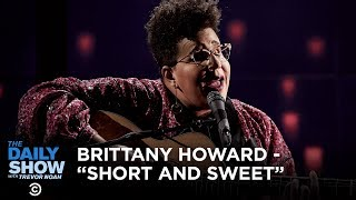 "Brittany Howard - ""Short and Sweet"" 