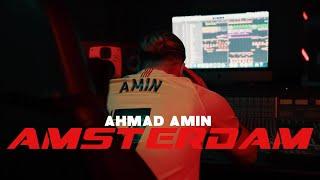 Ahmad Amin - Amsterdam