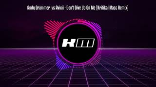Gambar cover Andy Grammer  vs Avicii - Don't Give Up On Me (Kritikal Mass Remix)
