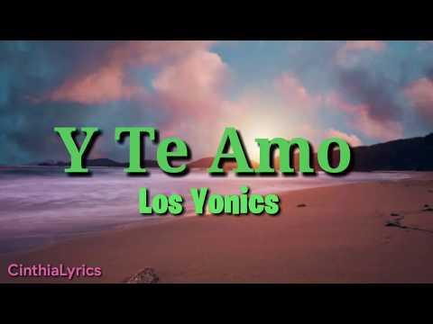 Y Te Amo / Letra / Los Yonics