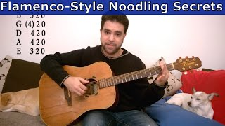 The Secrets Behind Flamenco-Style Chord Noodling & Improvisation - Guitar Lesson Tutorial