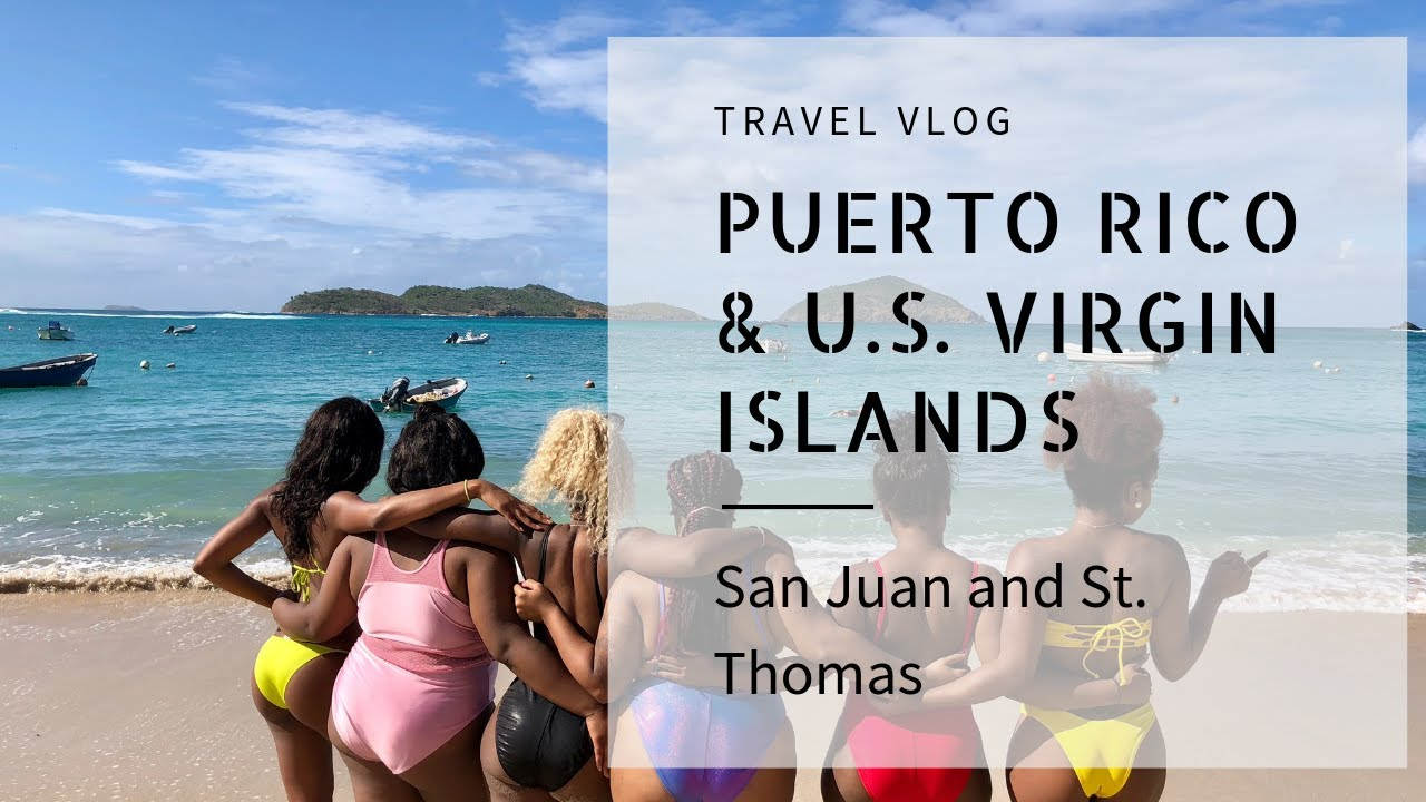 First Time in Puerto Rico and St. Thomas | Travel Vlog