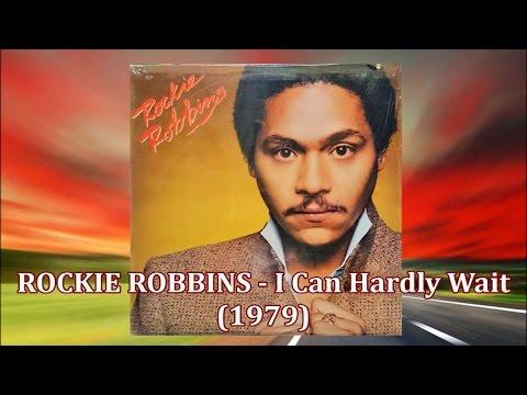 ROCKIE ROBBINS - I Can Hardly Wait (1979) *Skip Scarborough, Wanda Hutchinson (The Emotions)