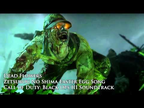 Dead Flowers  Zetsubou No Shima Easter Egg Song  Black Ops III Eclipse DLC