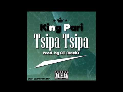 King Pari -  Tsipa Tsipa (Prod  by AT MusiQ)