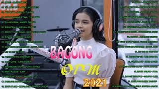 New OPM Love Songs 2021 - New Tagalog Songs 2021 Playlist -Bagong Tagalog ibig kanta 2021