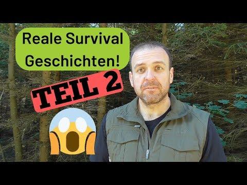 Reale Survivalgeschichten Teil 2 ????
