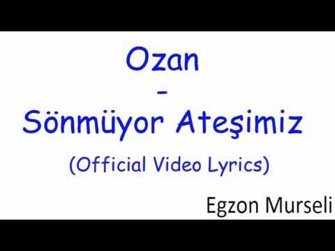 Ozan - Sönmüyor Ateşimiz (Zjarri ynë nuk është shuar - me përkthim shqip)
